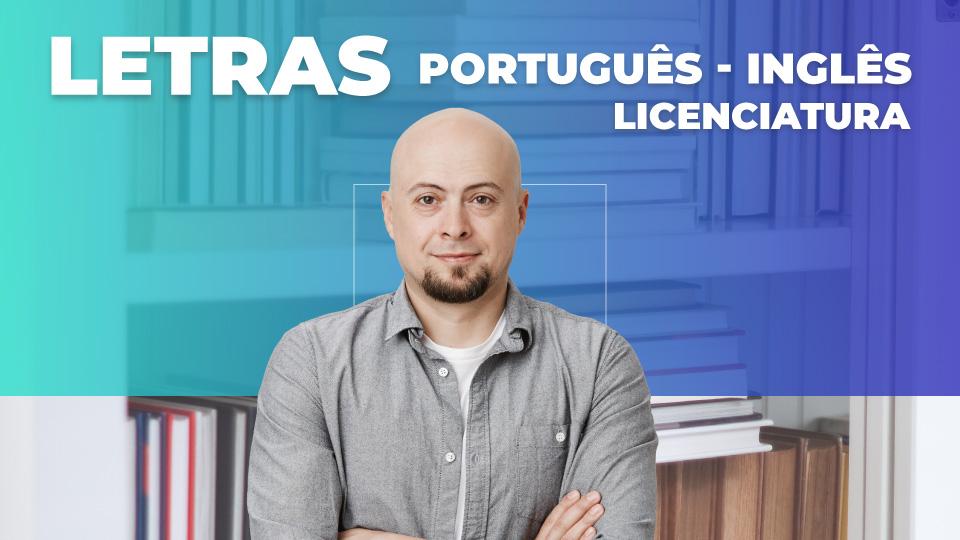 LETRAS (PORTUGUÊS – INGLÊS) – LICENCIATURA