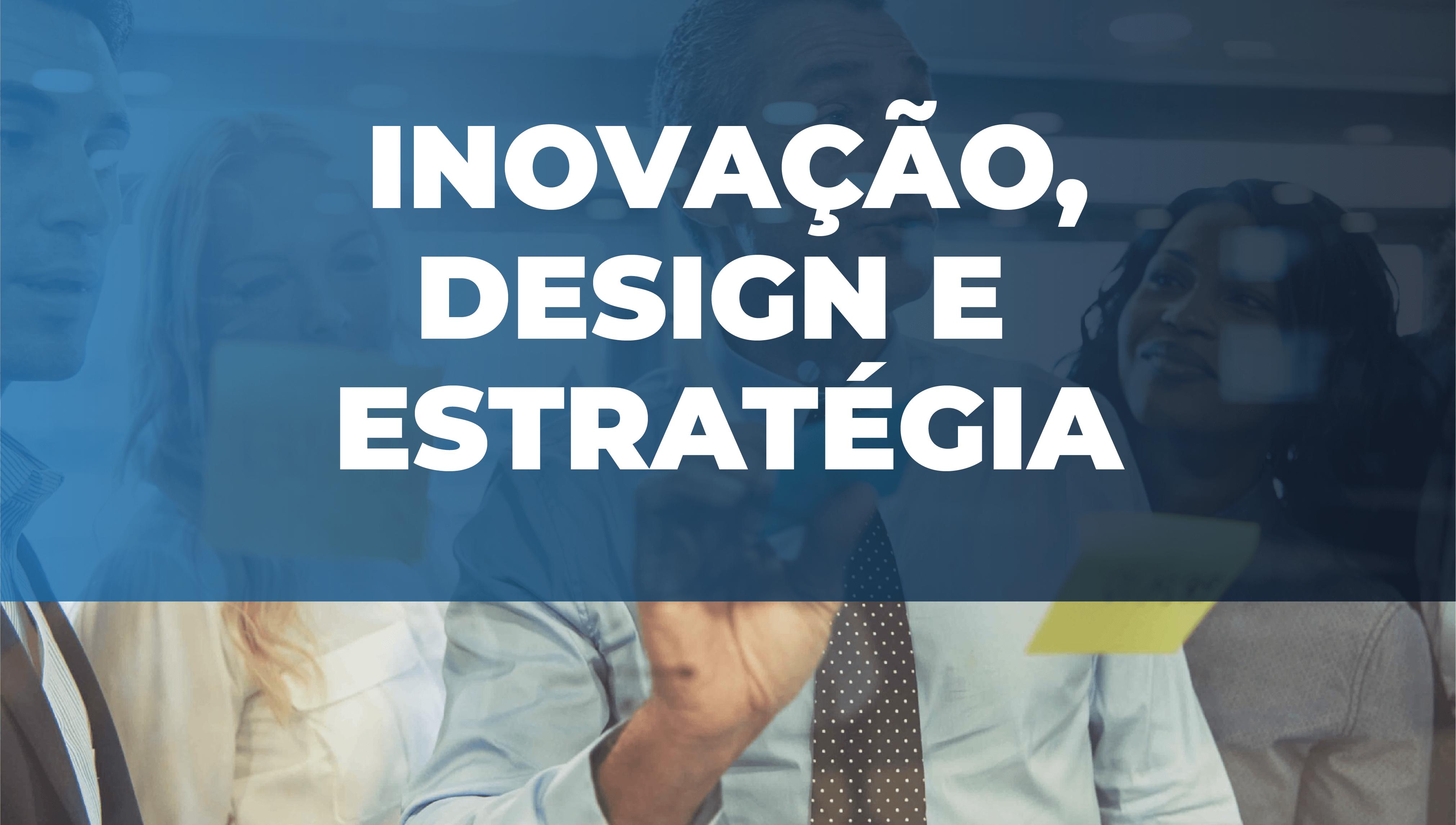 Inovação, Design e Estratégia