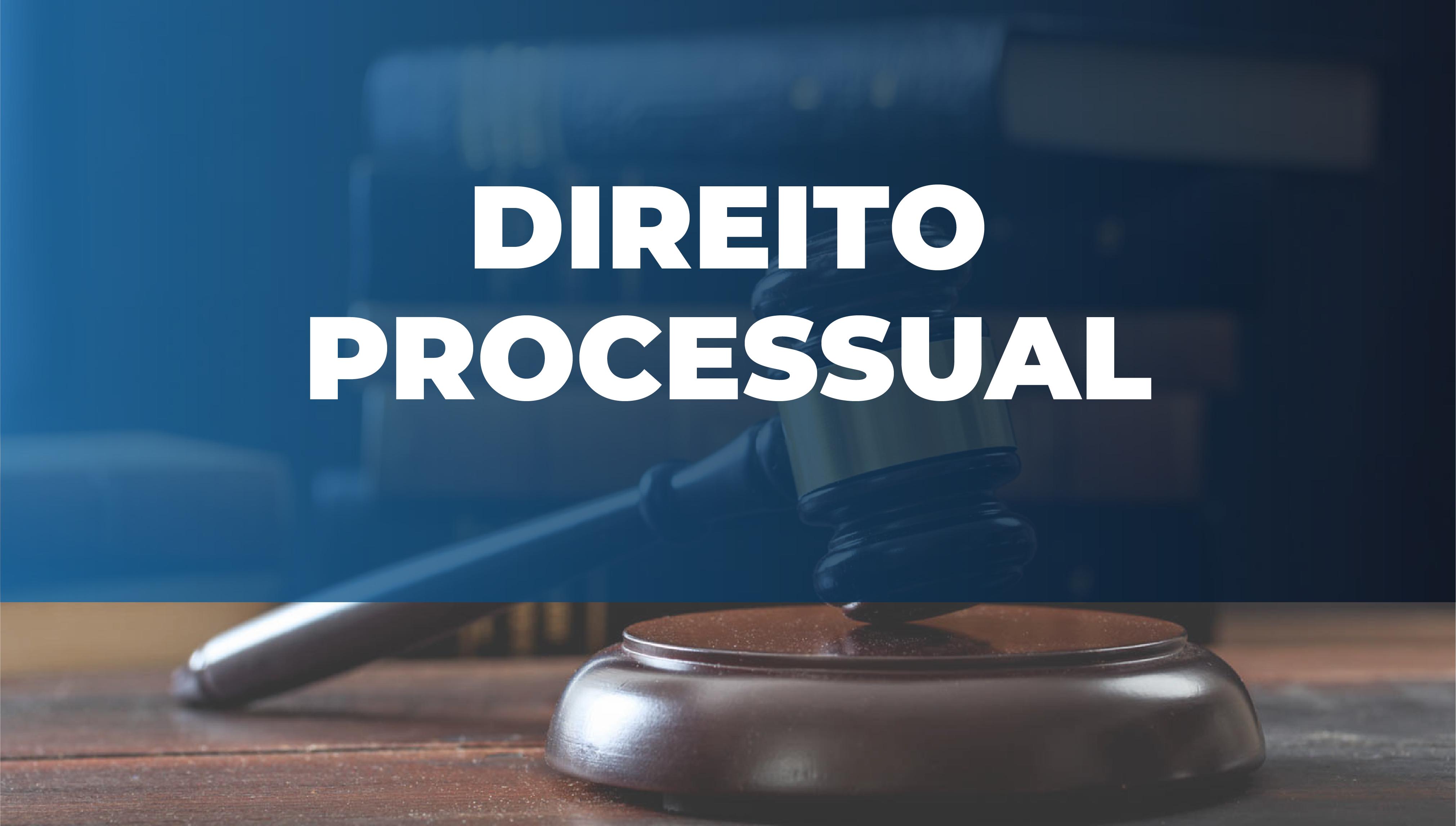 Direito Processual: Penal, civil, administrativo, tributário e militar